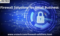 Advanced Firewall Solutions for Small Business in 2019 - VRS Tech